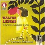 Walter Leigh: Complete Chamber Works