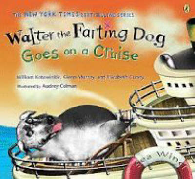 Walter the Farting Dog Goes on a Cruise - Kotzwinkle, William, and Murray, Glenn, and Gundy, Elizabeth