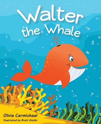 Walter the Whale - Carmichael, Olivia