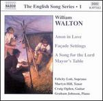 Walton: Anon in Love; Fa?ade Settings; A Song for the Lord Mayor's Table