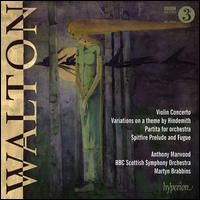 Walton: Violin Concerto; Variations on a Theme by Hindemith; Partita; Spitfire Prelude & Fugue - Anthony Marwood (violin); BBC Scottish Symphony Orchestra; Martyn Brabbins (conductor)