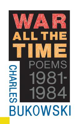 War All the Time - Bukowski, Charles