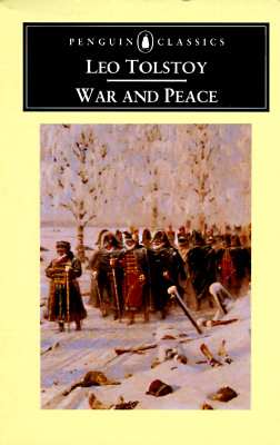 War and Peace - Tolstoy, Leo Nikolayevich, Count, and Edmonds, Rosemary (Translated by)