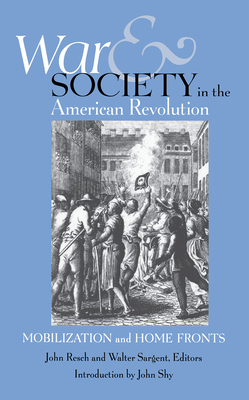 War and Society in the American Revolution: Mobilization and Home Fronts -