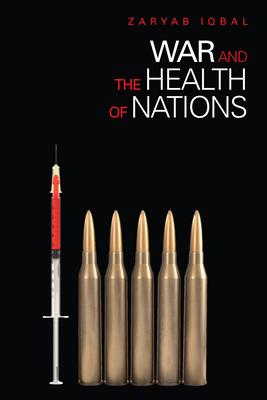 War and the Health of Nations - Iqbal, Zaryab