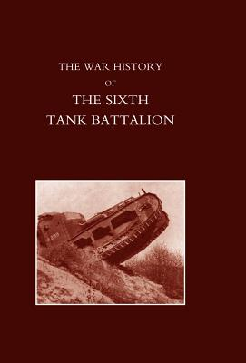 War History of the Sixth Tank Battalion. - Lord Somers, Somers