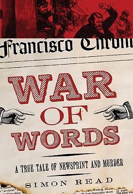War of Words: A True Tale of Newsprint and Murder - Read, Simon