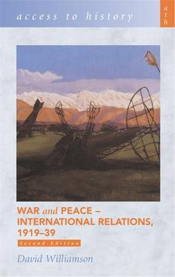 War & Peace: International Relations, 1919-39 - Williamson, David