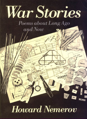War Stories: Poems about Long Ago and Now - Nemerov, Howard, Professor