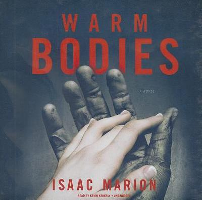 Warm Bodies - Marion, Isaac, and Kenerly, Kevin (Read by)