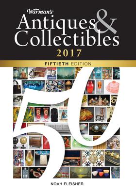 Warman's Antiques & Collectibles 2017 - Fleisher, Noah (Editor)