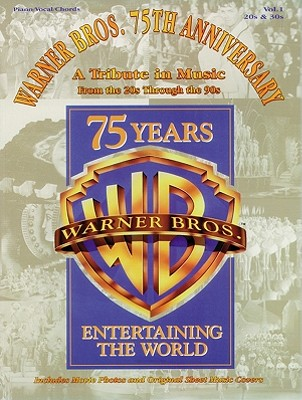Warner Bros. 75th Anniversary-A Tribute in Music: Volume 1: '20s & '30s - Warner Bros Publications (Compiled by)