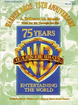 Warner Bros. 75th Anniversary-A Tribute in Music: Volume 4: '80s & '90s - Warner Bros Publications (Compiled by)