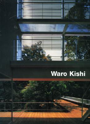 Waro Kishi: Buildings and Projects - Kishi, Waro, and Watanabe, Hiroshi (Introduction by)