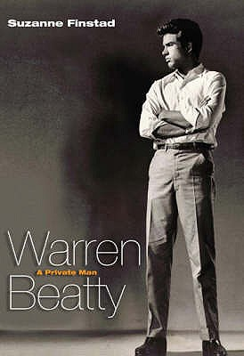 Warren Beatty: A Private Man - Finstad, Suzanne