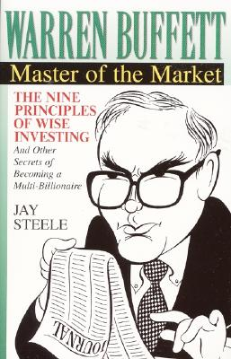 Warren Buffett: : Master of the Market - Steele, Jay