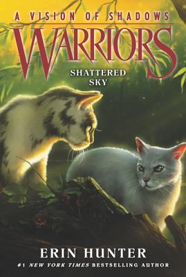 Warriors: A Vision of Shadows #3: Shattered Sky - Hunter, Erin