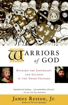 Warriors of God: Richard the Lionheart and Saladin in the Third Crusade - Reston, James
