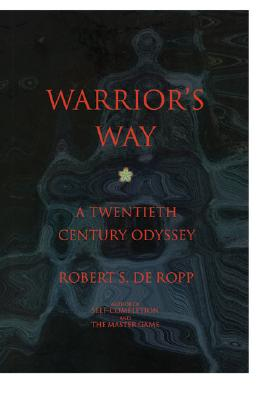 Warrior's Way - de Ropp, Robert S