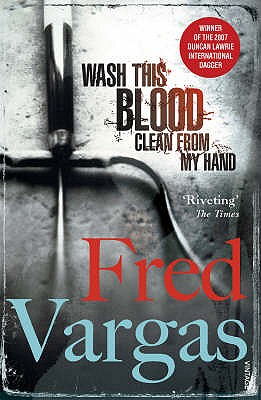 Wash This Blood Clean From My Hand - Vargas, Fred, and Reynolds, Sian (Translated by)