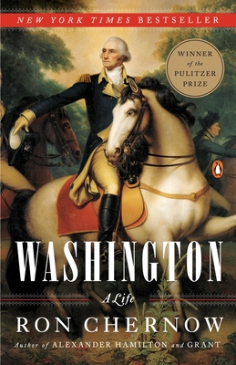 Washington: A Life - Chernow, Ron