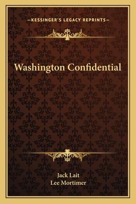 Washington Confidential - Lait, Jack, and Mortimer, Lee