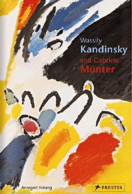 Wassily Kandinsky and Gabiele Munter: Letters and Reminiscences 1902-1914 - Hoberg, Annegret