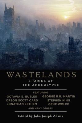 Wastelands: Stories of the Apocalypse - Adams, John Joseph (Editor)
