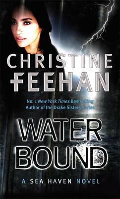 Water Bound: Number 1 in series - Feehan, Christine