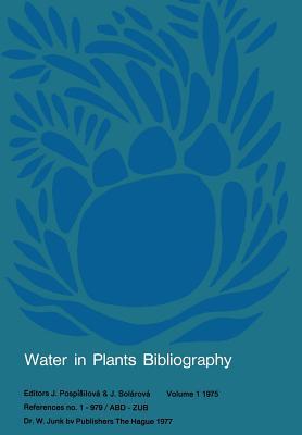 Water-In-Plants Bibliography: References No. 1-979/Abd -- Zub - Pospisilova, J (Editor)