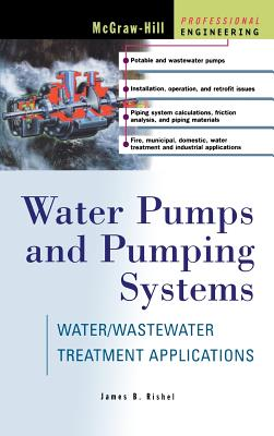 Water Pumps and Pumping Systems - Rishel, James B