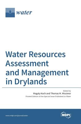 Water Resources Assessment and Management in Drylands - Koch, Magaly (Guest editor), and Missimer, M Thomas (Guest editor)
