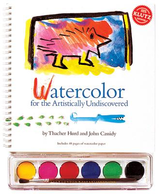 Watercolor: For the Artistically Undiscovered - Hurd, Thacher (Editor), and Cassidy, John