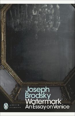 Watermark: an Essay on Venice - Brodsky, Joseph