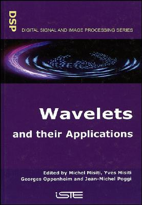 Wavelets and Their Applications - Misiti, Michel (Editor), and Misiti, Yves (Editor), and Oppenheim, Georges (Editor)