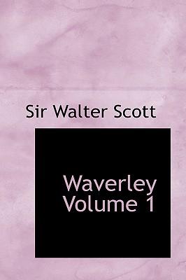 Waverley Volume 1 - Scott, Walter, Sir