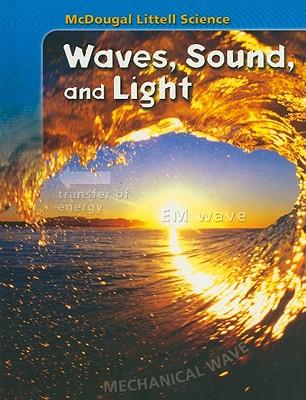 Waves, Sound, and Light - McDougal Littell (Creator)