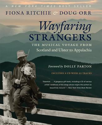 Wayfaring Strangers: The Musical Voyage from Scotland and Ulster to Appalachia - Ritchie, Fiona, and Orr, Doug
