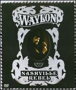 Waylon Jennings: Nashville Rebel