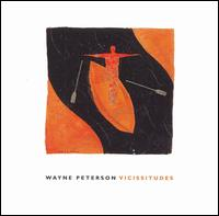 Wayne Peterson: Vicissitudes - Chris Finckel (cello); Daniel Druckman (percussion); Edmund Niemann (piano); James Winn (piano); Jayn Rosenfeld (flute);...