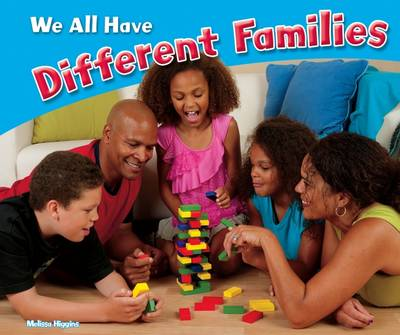We All Have Different Families - Higgins, Melissa