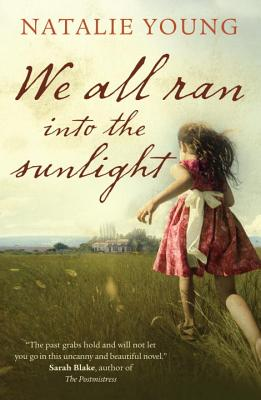 We All Ran into the Sunlight - Young, Natalie