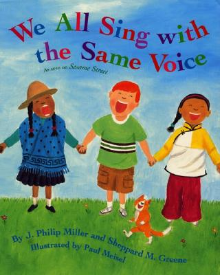 We All Sing with the Same Voice - Miller, J Philip, and Greene, Sheppard M