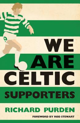 We Are Celtic Supporters - Purden, Richard