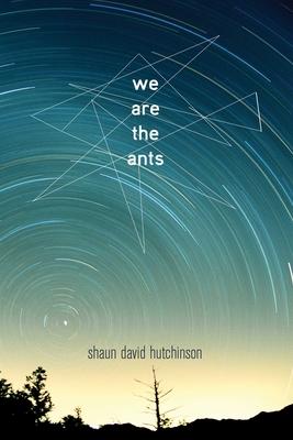 We Are the Ants - Hutchinson, Shaun David