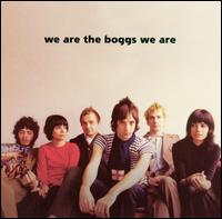We Are the Boggs We Are - The Boggs