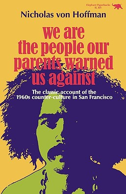 We Are the People Our Parents Warned Us Against - Von Hoffman, Nicholas