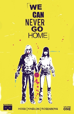 We Can Never Go Home Volume 1 - Rosenberg, Matthew, and Kindlon, Patrick, and Pizzolo, Matt (Editor)