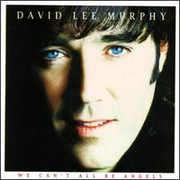 We Can't All Be Angels - David Lee Murphy