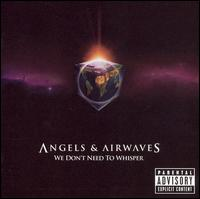 We Don't Need to Whisper - Angels and Airwaves